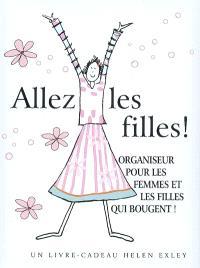 Allez les filles ! : organiseur pour les femmes et les filles qui bougent !