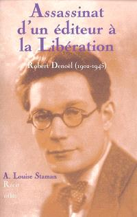 Assassinat d'un éditeur à la Libération : Robert Denoël (1902-1945)