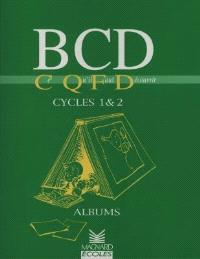 BCD, CQFD, cycles 1 et 2 : albums : ce qu'il faut découvrir