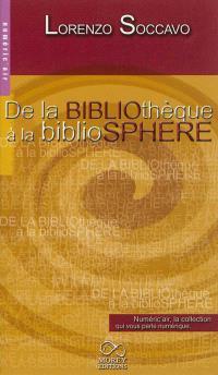 De la bibliothèque à la bibliosphère : les impacts du livre numérique dans le monde des bibliothèques