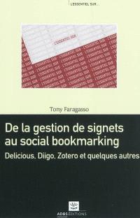De la gestion de signets au social bookmarking : Delicious, Diigo, Zotero et quelques autres