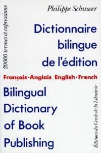 Dictionnaire bilingue de l'édition = Bilingual dictionary of book publishing : français-anglais, english-french