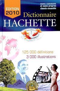 Dictionnaire Hachette : noms communs et noms propres classés ensemble : 125.000 définitions, 3.000 illustrations