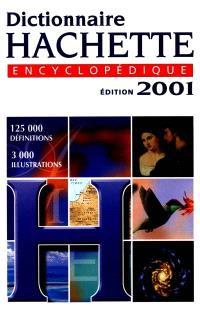Dictionnaire Hachette encyclopédique 2001