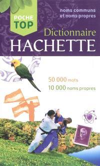 Dictionnaire Hachette encyclopédique de poche : 50.000 mots, 10.000 noms propres : noms communs et noms propres