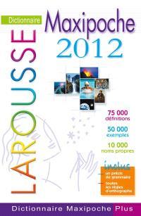Dictionnaire Larousse maxipoche 2012