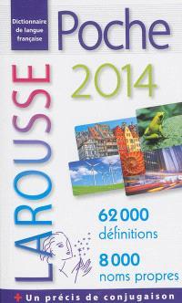 Dictionnaire Larousse poche 2014 : dictionnaire de langue française : 62.000 définitions, 8.000 noms propres