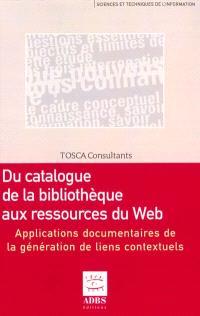 Du catalogue de la bibliothèque aux ressources du Web : applications documentaires de la génération de liens contextuels