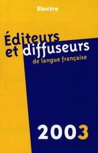 Editeurs et diffuseurs de langue française 2003