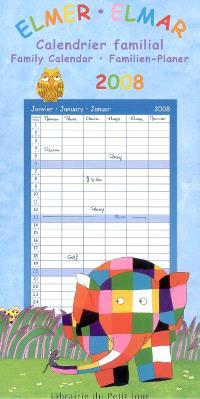 Elmer : calendrier familial 2008 = Elmer : family calendar 2008 = Elmar : familien-planer 2008