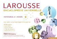Encyclopédie universelle Larousse : intégrale 2005