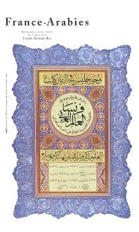 France-Arabies : bibliographie sélective des ouvrages français disponibles sur le monde arabe