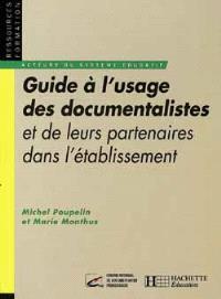 Guide à l'usage des documentalistes : et de leurs partenaires dans l'établissement