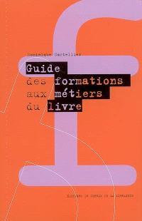 Guide des formations aux métiers du livre