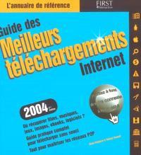 Guide des meilleurs téléchargements Internet 2004