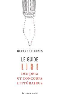 Guide Lire 2004 des concours et prix littéraires