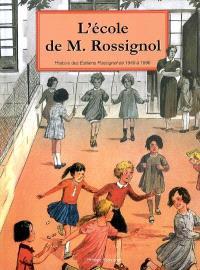 L'école de M. Rossignol : l'imagination pédagogique en images et en couleurs : histoire des éditions Rossignol de 1946 à 1996