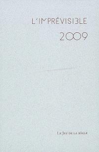 L'imprévisible 2009 : registre des jours