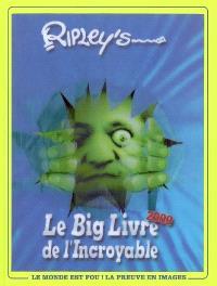 Le big livre de l'incroyable : 2009