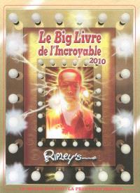 Le big livre de l'incroyable : 2010