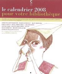 Le calendrier 2008 pour votre bibliothèque