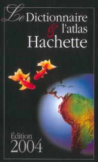 Le dictionnaire & l'atlas Hachette
