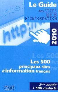 Le guide des sites Web d'information 2010 : les 500 principaux sites d'information français