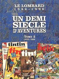 Le Lombard, 1946-1996 : un demi-siècle d'aventures. Volume 2