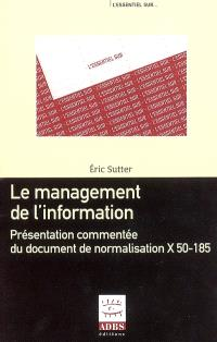 Le management de l'information : présentation commentée du document de normalisation X 50-185