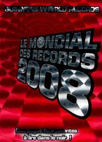 Le mondial des records 2008 = Guinness world records