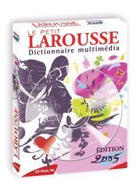 Le petit Larousse 2005 : dictionnaire multimédia