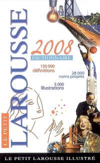 Le petit Larousse illustré 2008 : en couleurs