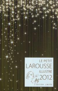 Le petit Larousse illustré grand format 2012 : edition limitée