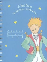 Le petit prince : agenda 2004 = The little prince : diary 2004 = Der Kleine Prinz