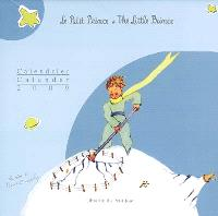 Le Petit Prince : calendrier 2009 = The Little Prince : family calendar 2009