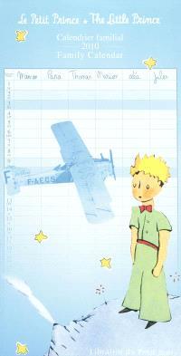 Le Petit Prince : calendrier familial 2010 = The Little Prince : family calendar 2010