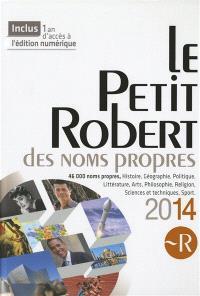 Le Petit Robert des noms propres 2014 : dictionnaire illustré