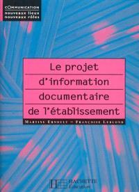 Le projet d'information documentaire de l'établissement