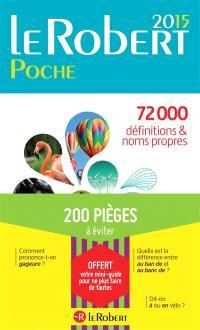 Le Robert : poche, 2015 : 72.000 définitions & noms propres