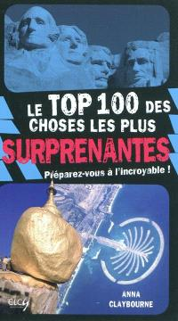 Le top 100 des choses les plus surprenantes