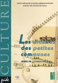 Les archives des petites communes : guide de conservation