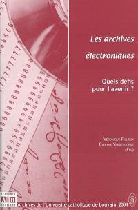 Les archives électroniques : quels défis pour l'avenir ? : actes de la troisième Journée des archives, les 8 et 9 mai 2003
