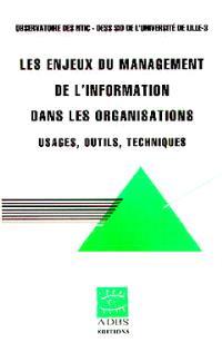 Les enjeux du management de l'information dans les organisations : usages, outils, techniques