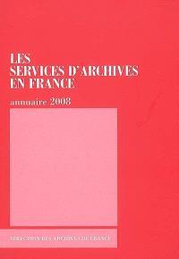 Les services d'archives en France : annuaire 2008