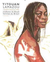 Mulheres do Brasil : calendario 2009 = Femmes du Brésil : calendrier 2009