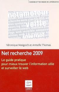 Net recherche : le guide pratique pour mieux trouver l'information utile et surveiller le Web