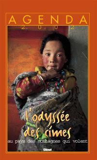 Odyssée des cimes, agenda 2002 : au pays des montagnes qui volent : Amne Machen-Tibet