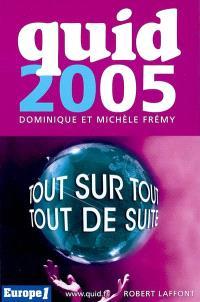 Quid 2005 : tout sur tout, tout de suite