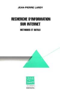 Recherche d'information sur Internet : outils et méthodes