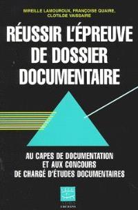 Réussir l'épreuve de dossier documentaire au CAPES de documentation et aux concours de chargé d'études documentaires